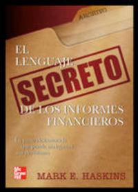 El lenguaje secreto de los informes financieros - Mark E. Haskins