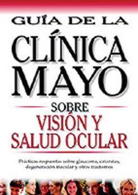 Vision Y Salud Ocular - Guia De La Clinica Mayo - Aa. Vv.