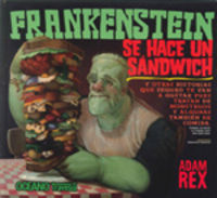 Frankenstein Se Hace Un Sandwich - Adam Rex