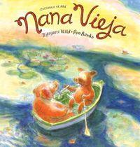 Nana Vieja - Margaret  Wild  /  Ron  Brokks