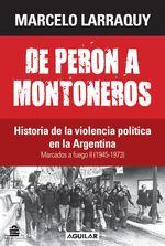 Marcados A Fuego 2 (1945-1973). De Perón A Montoneros - Marcelo Larraquy