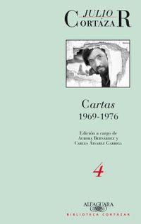Cartas 1969-1976 - Tomo Iv - Julio Cortazar