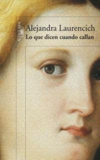 Lo Que Dicen Cuando Callan - Alejandra Laurencich