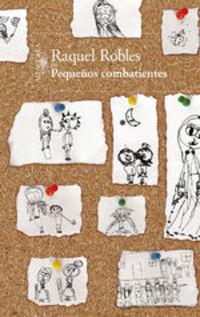 Pequeños Combatientes - Raquel Robles