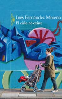 El Cielo No Existe - Inés Fernández Moreno