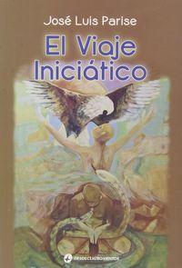 El viaje iniciatico - Jose Luis Parise