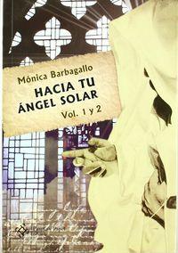 Hacia Tu Angel Solar (vol. 1 Y 2) - Monica Barbagallo