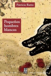 Pequeños Hombres Blancos - Patricia Ratto