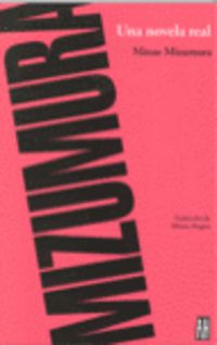 Una novela real - Minae Mizumura