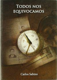 Todos Nos Equivocamos - Carlos Sabino