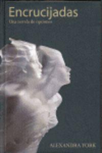 Encrucijadas - Una Novela De Opciones - Alexandra York
