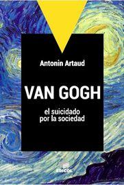 Van Gogh, El Suicidado Por La Sociedad - Antonin Artaud