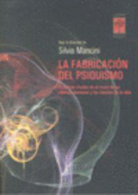 La fabricacion del psiquismo - Silvia Mancini