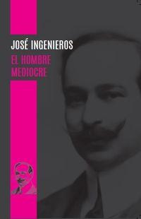 El hombre mediocre - Jose Ingenieros