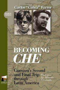 Becoming Che - Carlos Ferrer