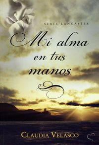 Mi Alma En Tus Manos - Claudia Velasco