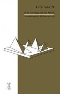 SILICOLONIZACION DEL MUNDO, LA - LA IRRESISTIBLE EXPANSION DEL LIBERALISMO DIGITAL