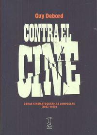 CONTRA EL CINE - OBRAS CINEMATOGRAFICAS COMPLETAS (1952-1978)