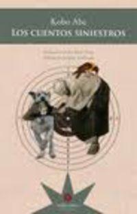Los cuentos siniestros - Kobo Abe