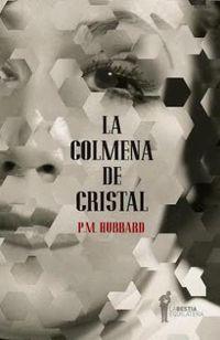 La colmena de cristal - P. M. Hubbard