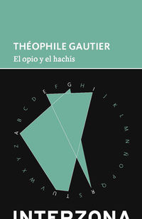 El opio y el hachis - Theophile Gautier