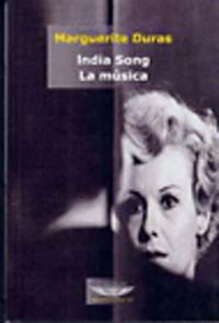 La india song / musica - Marguerite Duras