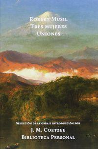 Tres Mujeres  - Uniones - Robert Musil