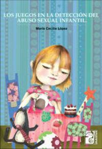 Los Juegos En La Detección Del Abuso Sexual Infantil - María Cecilia López