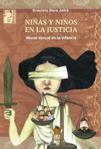 Niñas Y Niños En La Justicia. Abuso Sexual En La Infancia - Graciela Dora Jofré