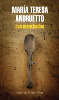 Los Manchados - María Teresa Andruetto