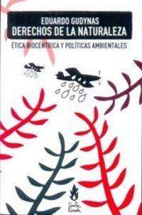 DERECHOS DE LA NATURALEZA - ETICA BIOCENTRICA Y POLITICAS AMBIENTALES