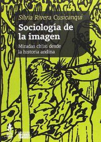 Sociologia De La Imagen - Silvia Rivera Cusicanqui
