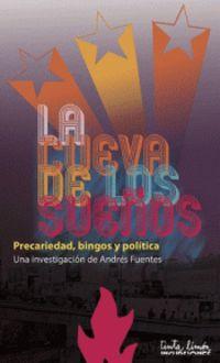 CUEVA DE LOS SUEÑOS, LA - PRECARIEDAD, BINGOS Y POLITICA