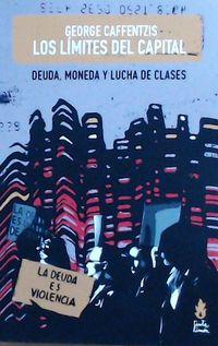 LIMITES DEL CAPITAL, LOS - DEUDA, MONEDA Y LUCHA DE CLASES