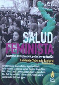 SALUD FEMINISTA - SOBERANIA DE LOS CUERPOS, PODER Y ORGANIZACION