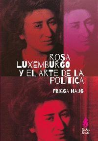 ROSA LUXEMBURGO Y EL ARTE DE LA POLITICA