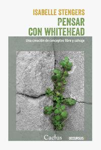 PENSAR CON WHITEHEAD - UNA CREACION DE CONCEPTOS LIBRE Y SALVAJE