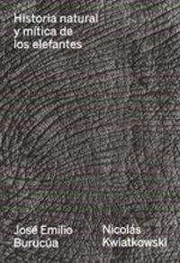 Historia Natural Y Mitica De Los Elefantes - Jose Emilio Burucua