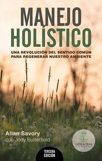 (3 ED) MANEJO HOLISTICO - UNA REVOLUCION DEL SENTIDO COMUN PARA REGENERAR NUESTRO AMBIENTE