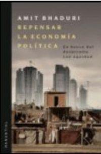 Repensar La Economia Politica - Amit Bhaduri