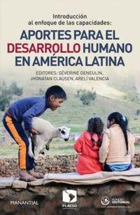 Introduccion Al Enfoque De Las Capacidades - Aportes Para El Desarrollo Humano En America Latina - Jhonatan Clausen / Severine, Valencia, Areli Deneulin