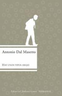 Hay Unos Tipos Abajo - Antonio Dal Masetto