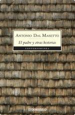 El Padre Y Otras Historias - Antonio Dal Masetto