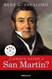 ¿conoce Usted A San Martín? - René Favaloro