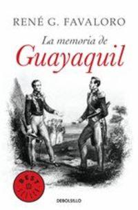 La Memoria De Guayaquil - René Favaloro