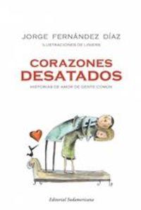 Corazones Desatados. Historias De Amor De Gente Común - Jorge Fernández Díaz