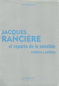 REPARTO DE LO SENSIBLE - ESTETICA Y POLITICA