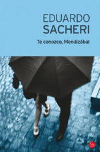 Te Conozco, Mendizábal - Eduardo Sacheri