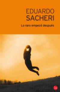Lo Raro Empezó Después - Eduardo Sacheri
