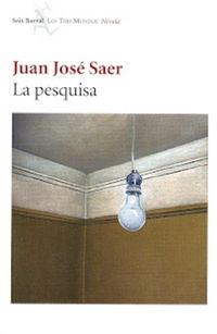 La pesquisa - Juan Jose Saer